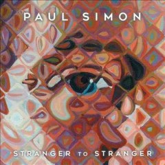 Stranger to stranger /  Paul Simon.