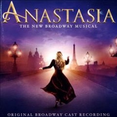 Anastasia : the new Broadway musical / music, Stephen Flaherty ; lyrics, Lynn Ahrens.