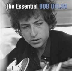 The essential Bob Dylan.