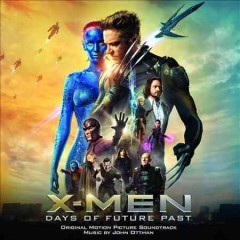 X-Men : days of future past : original motion picture soundtrack / John Ottman.