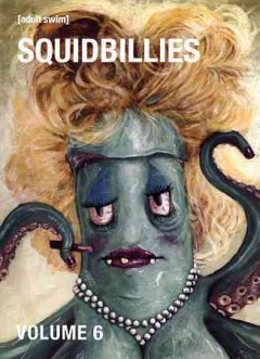 Squidbillies.  produced by Jim Fortier [and others] ; written by Jim Fortier [and others] ; directed by Jim Fortier [and others].