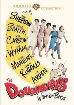 The doughgirls /  presented by Warner Bros. ; produced by Max Gordon ; screenplay by James V. Kern ; directed by James V. Kern.