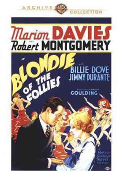 Blondie of the follies /  a Metro-Goldwyn-Mayer picture ; a Marion Davies production ; dialogue and continuity by Frances Marion ; directed by Edmund Goulding.