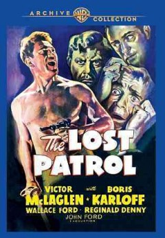 The lost patrol /  Radio Pictures presents a John Ford production ; directed by John Ford ; associate producer, Cliff Reid ; screen play by Dudley Nichols ; adaptation by Garrett Fort.