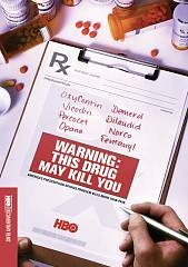 Warning : this drug may kill you / HBO Documentary Films presents ; directed by Perri Peltz ; produced by Sascha Weiss ; producer, Larissa Bills. - HBO Documentary Films presents ; directed by Perri Peltz ; produced by Sascha Weiss ; producer, Larissa Bills.