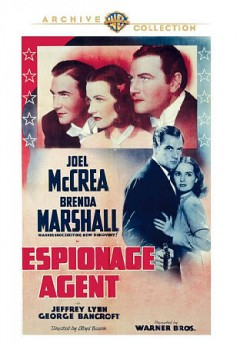 Espionage agent /  presented by Warner Bros. ; a First National picture ; screenplay by Warren Duff, Michael Fessie and Frank Donaghue ; directed by Lloyd Bacon. - presented by Warner Bros. ; a First National picture ; screenplay by Warren Duff, Michael Fessie and Frank Donaghue ; directed by Lloyd Bacon.