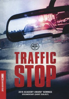 Traffic stop /  HBO Documentary Films presents ; produced by David Heilbroner ; directed by Kate Davis. - HBO Documentary Films presents ; produced by David Heilbroner ; directed by Kate Davis.
