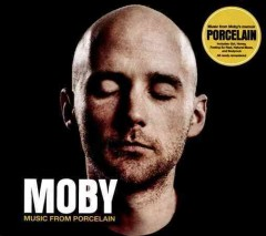Music from Porcelain /  Moby.