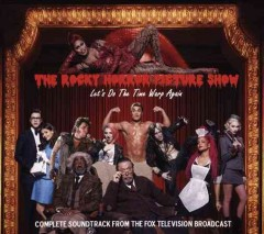 The Rocky Horror Picture Show : let's do the time warp again : complete soundtrack from the Fox television broadcast.