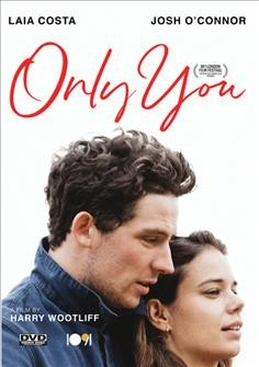 Only you /  produced by Tristan Goligher [and others] ; written and directed by Harry Wootliff.