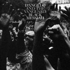 Black messiah /  D'Angelo and The Vanguard. - D'Angelo and The Vanguard.