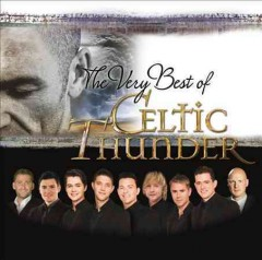 The very best of Celtic Thunder /  Celtic Thunder. - Celtic Thunder.