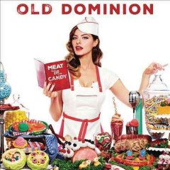Meat and candy / Old Dominion