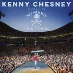 Live in no shoes nation /  Kenny Chesney.