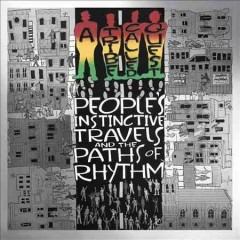 People's instinctive travels and the paths of rhythm /  A Tribe Called Quest.