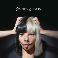This is acting /  Sia.