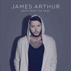 Back from the edge /  James Arthur.