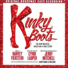 Kinky boots : original Broadway cast recording.