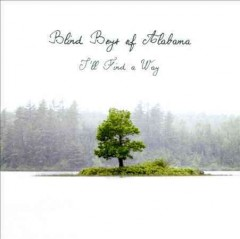 I'll find a way /  Blind Boys of Alabama. - Blind Boys of Alabama.