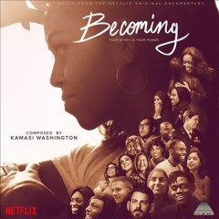 Becoming : original motion picture score [soundtrack] / Kamasi Washington. - Kamasi Washington.