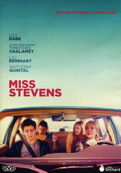 Miss Stevens /  writers, Julia Hart, Jordan Horowitz ; director, Julia Hart. - writers, Julia Hart, Jordan Horowitz ; director, Julia Hart.