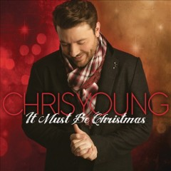 It must be Christmas /  Chris Young.