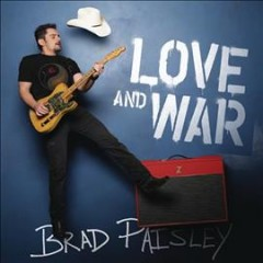 Love and war /  Brad Paisley. - Brad Paisley.