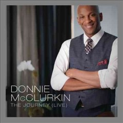 The journey (live) /  Donnie McClurkin. - Donnie McClurkin.