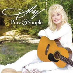 Pure & simple /  Dolly Parton. - Dolly Parton.