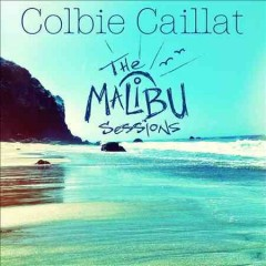 The Malibu sessions /  Colbie Caillat.