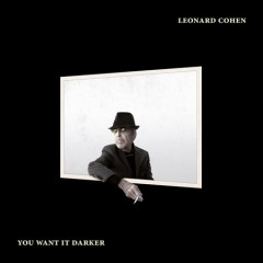 You want it darker / Leonard Cohen - Leonard Cohen