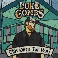 This one's for you / Luke Combs - Luke Combs