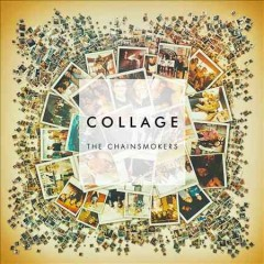 Collage /  the Chainsmokers. - the Chainsmokers.