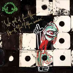 We got it from here... thank you 4 your service /  A Tribe Called Quest. - A Tribe Called Quest.