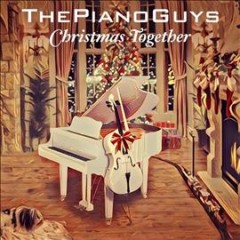 Christmas together /  The Piano Guys.