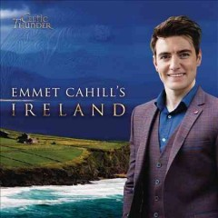 Emmet Cahill's Ireland /  Celtic Thunder. - Celtic Thunder.