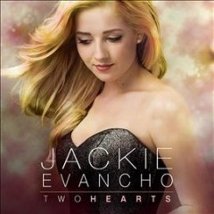 Two Hearts /  Jackie Evancho.