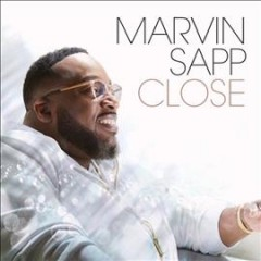 Close /  Marvin Sapp. - Marvin Sapp.