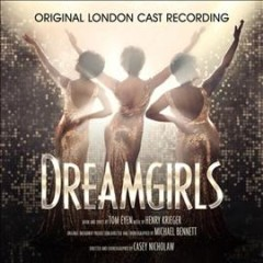 Dreamgirls : original London cast recording / book and lyrics by Tom Eyen ; music by Henry Krieger. - book and lyrics by Tom Eyen ; music by Henry Krieger.