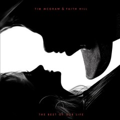 The rest of our life / Tim McGraw & Faith Hill - Tim McGraw & Faith Hill
