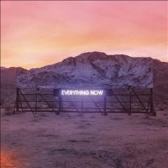 Everything now /  Arcade Fire. - Arcade Fire.