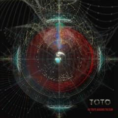 40 trips around the sun /  Toto. - Toto.