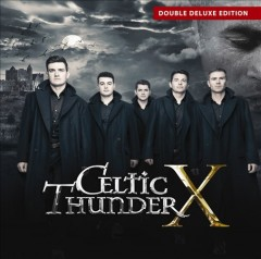 Celtic thunder X /  Celtic Thunder.