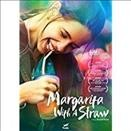 Margarita with a straw = Mārgarīṭā witha e sṭrô / [Viacom18 Motion Pictures, Jakhotia Group, Kool Homes and Ishan Talkies present ; directed by Shonali Bose.] - [Viacom18 Motion Pictures, Jakhotia Group, Kool Homes and Ishan Talkies present ; directed by Shonali Bose.]