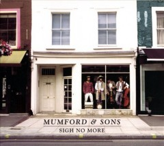 Sigh no more /  Mumford & Sons.