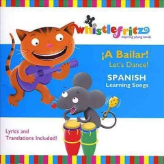 A bailar! = Let's dance! : Spanish learning songs / [Jorge Anaya, musical arrangements, vocals, and instrumentals].