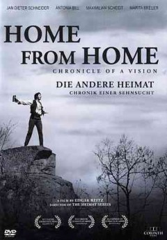 Home from home : chronicle of a vision / a film by Edgar Reitz. - a film by Edgar Reitz.
