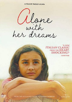 Alone with her dreams /  director, Paolo Licata ; screenplay, Paolo Licata, Catena Fiorello, Ugo Chiti. - director, Paolo Licata ; screenplay, Paolo Licata, Catena Fiorello, Ugo Chiti.