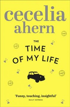 The time of my life /  Cecelia Ahern.