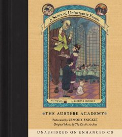The austere academy /  written and read by Lemony Snicket. - written and read by Lemony Snicket.